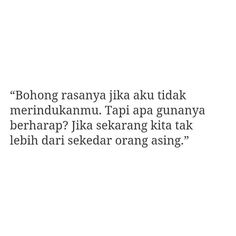 Sad Quotes, Book Quotes, Quotes Galau, Qoutes About Love, Quotes Indonesia, Cute Wallpaper Backgrounds, Love Letters, Self, Lettering