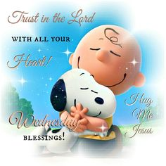Trust in the Lord with all your Heart..Wednesday Blessings!!