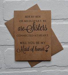 Will you be my MAID of honor SIDE by side or miles apart we are SISTERS connected at heart bridesmaid cards sister bridal proposal wedding