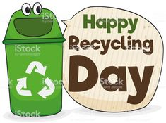 Recycle Bin with Speech Bubble Wishing You Happy Recycling Day Recycling Bins, D Day, Free Vector Art, Making Out, Are You Happy, Wish, Bubbles, Poster, Character
