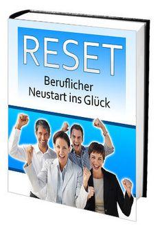 RESET - Beruflicher Neustart ins Glück + 1 Ebook gratis