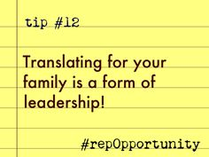 Tip #12: Translating for your family is a form of leadership! #repOpportunity