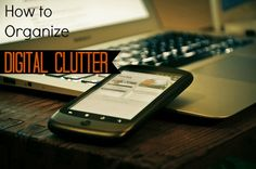 Taming Digital Clutter
