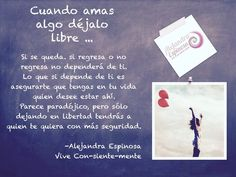 Cuando amas algo déjalo libre… #Vive #ConSienteMente