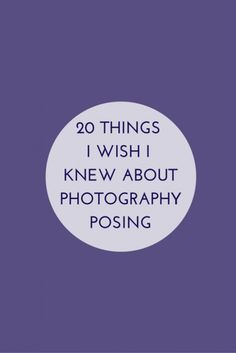photography posing tips, photography poses, posing help,