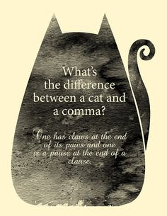 "What's the difference between a cat and a comma? ~ An original 8 x 10 inch  print from this Etsy Store, ""Hazel Varanese Illstration""."