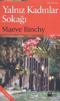 yalniz kadinlar sokagi - maeve binchy - dogan kitap  http://www.idefix.com/kitap/yalniz-kadinlar-sokagi-maeve-binchy/tanim.asp