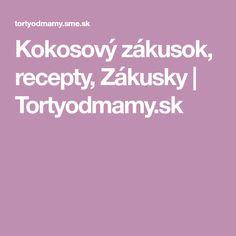 Kokosový zákusok, recepty, Zákusky | Tortyodmamy.sk