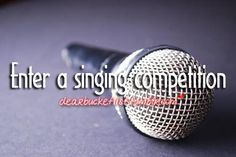 enter a singing competition CHECK Music Competition, Goal List, Singing Competitions, Group Of Friends, Before I Die, American Idol, We Heart It, Wish, How To Get