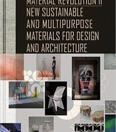 Material Revolution 2 New Sustainable And Multi Purpose Materials For Design Architecture PDF