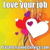 Love your job?  Let Plaza Personnel Service help you to find a job you are happy to go to every day!  Plaza Personnel Service Medical Staffing in San Diego, CA