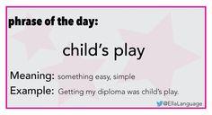 Phrase: child's play