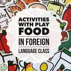 Activities with Play Food in the Foreign Language Classroom