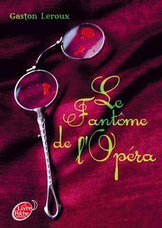 Le fantôme de l'Opéra • Gaston Leroux • Le livre de poche