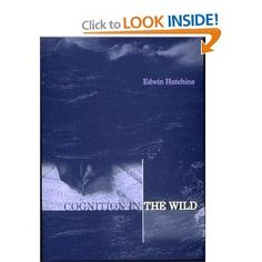 Cognition in the Wild by Edwin Hutchins - Our cognition is distributed in our environment