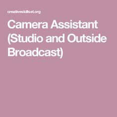 Camera Assistant (Studio and Outside Broadcast)