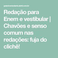 Redação para Enem e vestibular   Chavões e senso comum nas redações: fuja do clichê!
