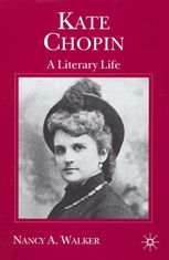 Kate Chopin: A Literary Life Nancy Walker, Vanderbilt University, History Page, Story Setting, Book Title, A Decade, Awakening, Writer