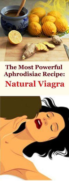 The Most Powerful Aphrodisiac Recipe: Natural Viagra