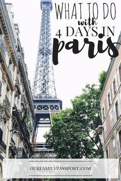 The Ultimate Paris, France 4 Day Itinerary | Paris in 4 days, 4 day paris itinerary, what to do in Paris, Europe travel, Paris travel tips, family travel to Paris, Eiffel Tower,