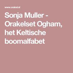 Sonja Muller - Orakelset Ogham, het Keltische boomalfabet