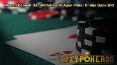 Luxypoker99 adalah agen poker online yang dapat menggunakan transaksi bank bri dengan mudah deposit dan withdraw dalam permainan poker online indonesia.