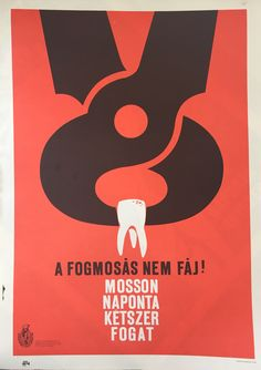 A fogmosás nem fáj! | Plakát galéria Vintage Ads, Vintage Posters, Illustrations And Posters, Hungary, Budapest, Clip Art, Graphic Design, Humor, History