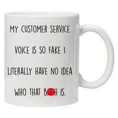 My Customer Service Voice Is So Fake Office Call Center Coffee Tea Mug Ceramic Funny Coffee, Coffee Humor, Cappuccino Cups, Coffee Cups, Call Center Humor, Customer Service Funny, Funny Cups, Work Humor, Super Funny