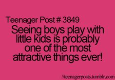 Teenager Posts Seeing Boys Play With Little Kids Is Probably One Of The Most Attractive Things Ever! Post Quotes, Funny Quotes, Life Quotes, Random Quotes, Funny Memes, Hilarious, Teenager Quotes, Teen Quotes, Teen Posts