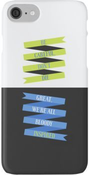 Be Careful, We're All Bloody Inspired iPhone 7 Cases