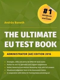 The Ultimate EU Test Book: Administrator (AD) edition 2016 https://alejandria.um.es/cgi-bin/abnetcl?ACC=DOSEARCH&xsqf99=658050