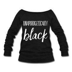 Wear Your Pride - Stay Woke: 42 Unapologetically Black Tees and Sweatshirts