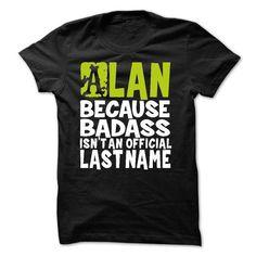 (BadAss2203) ALAN Because BadAss Isnt An Official Last  - #sorority shirt #tshirt frases. GUARANTEE  => https://www.sunfrog.com/Names/BadAss2203-ALAN-Because-BadAss-Isnt-An-Official-Last-Name.html?id=60505