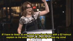 When Tina Fey said this and we were are all collectively like | 22 Times Tina Fey And Amy Poehler Stood Up For Women Everywhere