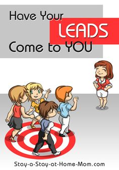 http://www.stay-a-stay-at-home-mom.com/pre-qualified-mlm-leads.html Have Your Leads Come to You!