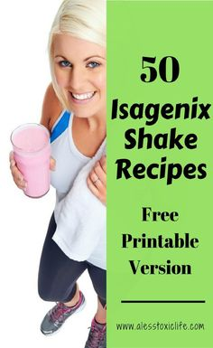 50 Isagenix Shake Recipes with printable version to download.