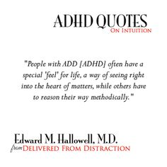 "ADHD and Intuition: a quote from ""Delivered from Distraction"" by Edward M. Hallowell, M.D. A little project from ADHD Collective for merging meaning with style to get inspired! We'd love to know what you think!"