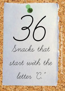 36 snacks that start with the letter C.  Early childhood lesson planning, perfect for letter of the week curriculum.
