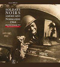 Soldats noirs américains, Normandie 1944. Alice Mills s'interroge sur l'accueil des GI noirs par les Normands.