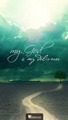 My God and my Deliverer!!