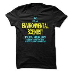 I am an ENVIRONMENTAL SCIENTIST T-Shirts, Hoodies. VIEW DETAIL ==►…