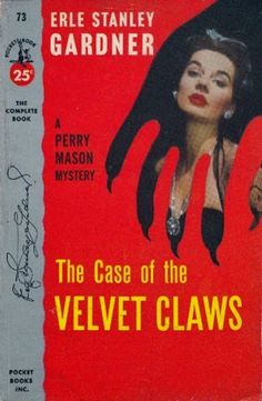 The Case of the Velvet Claws (Perry Mason, Book 1) | Originally published in 1933 | This is a paperback Pocket Book edition.