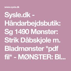Sysle.dk - Håndarbejdsbutik: Sg 1490 Mønster: Strik Dåbskjole m. Bladmønster *pdf fil* - MØNSTER: Blandet, Dåbskjoler, Dåbskjoler Strikket