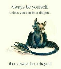 Always be a dragon