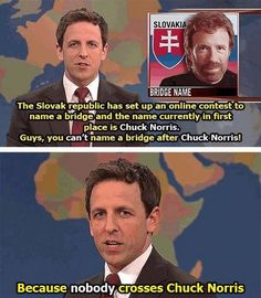 Funny pictures about Chuck Norris Bridge. Oh, and cool pics about Chuck Norris Bridge. Also, Chuck Norris Bridge photos. Funny Shit, Haha Funny, Funny Stuff, Funny Things, Random Stuff, Funny Sarcastic, Crazy Funny, Super Funny, Random Things