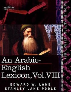 An Arabic-English Lexicon (in eight volumes), Vol. VIII: Derived from the best and the most copious Eastern sources (Arabic Edition) by Edward W. Lane | Buy Middle East Books at Cosimo