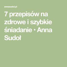 7 przepisów na zdrowe i szybkie śniadanie • Anna Sudoł Anna