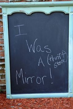 Turning an old mirror into a chalkboard! I got the idea to do this then I realized we threw out our old mirror :( must find another one!! Least I know HOW to do it now