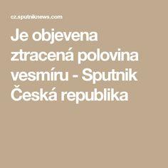 Je objevena ztracená polovina vesmíru - Sputnik Česká republika