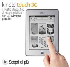 """Kindle Touch 3G: dispositivo di lettura Wi-Fi + 3G gratuito, schermo touch da 6"""" a inchiostro elettronico, il 3G funziona in tutto il mondo [prezzo $189]"""